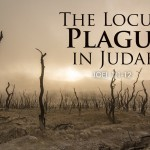 Joel 1:1-12 The Locust Plague in Judah
