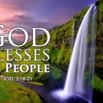 Joel 3:18-21 God Blesses His People
